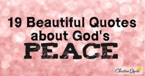 19 Beautiful Quotes about God's Peace