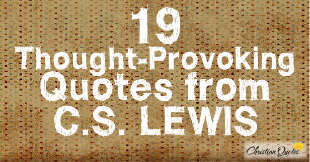 C S Lewis Hardship Quote With Picture: 19 Thought-Provoking Quotes From C.S. Lewis