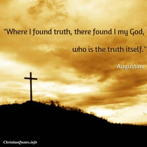 Augustine -Where I found truth - Quote