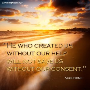 Augustine quote - He who created