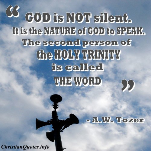 A W Tozer Quotes A.W. Tozer Quote   The Word | ChristianQuotes.info A W Tozer Quotes