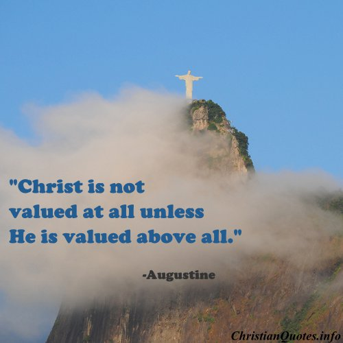augustine quote christ valued christianquotesinfo