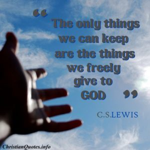 C.S. Lewis Christian Quote - Give to God