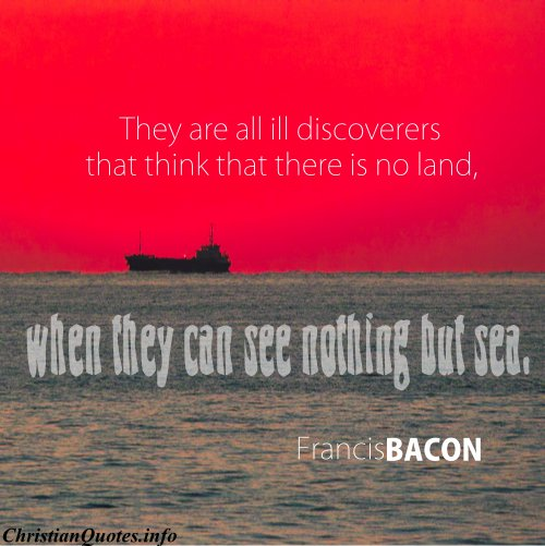 Francis Bacon Famous Quotes: Francis Bacon Quote - Land, Sea
