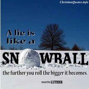 Martin Luther Christian Quote - Lie