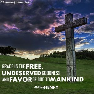 Mathew Henry Christian Quote - Grace
