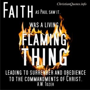 Faith flaming thing - A.W. Tozer Quote