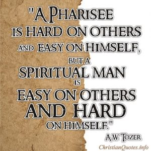 Pharisee - A.W. Tozer Quote