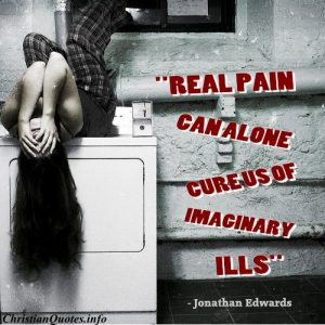 Jonathan Edwards Quote - Real Pain