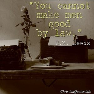 Good By Law - C.S. Lewis Quote