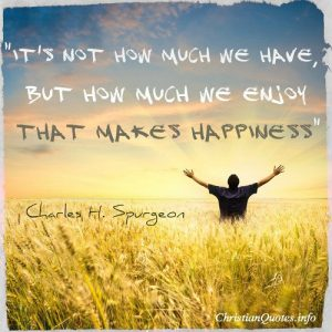 Charles Spurgeon quote - Happiness