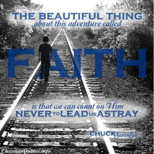 Chuck Swindoll Christian Quote - Adventure Called Faith = boy walking on railroad tracks