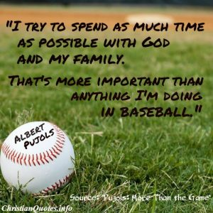 Albert Pujols Quote - God and Family