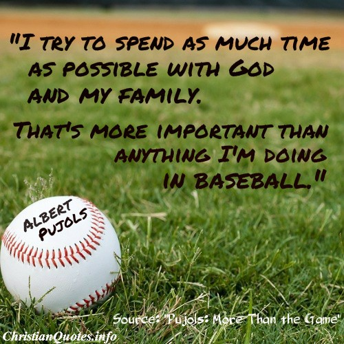 Albert Pujols Quote God And Family Christianquotesinfo