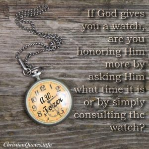 A.W. Tozer Quote - Consult the Watch