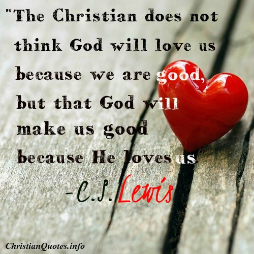 Christian Quotes About Love Amazing CS Lewis Quote Christian Love ChristianQuotes