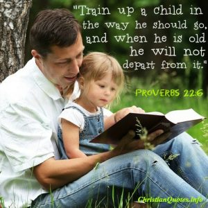 Proverbs 22:6 Quote