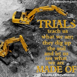 Charles Spurgeon Quote - Trials Teach Us - cranes digging up dirt