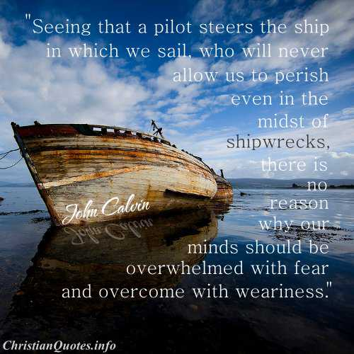 John Calvin Quote God Is Our Pilot ChristianQuotes Classy Ship Quotes