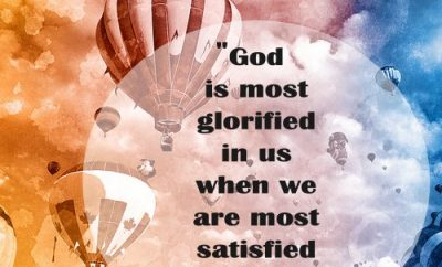 John Piper Christian Quote - God is Most Glorified - hot air balloons in sky