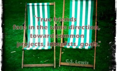 C.S. Lewis Quote - True Friends - two lawn chairs