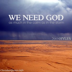 Jack Hyles Quote - Need for God - Storm in a desert