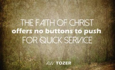 A.W. Tozer Quote - Faith of Christ - grunge image