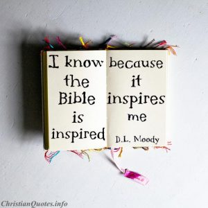 Dwight L. Moody Quote - The Bible Inspires - open book