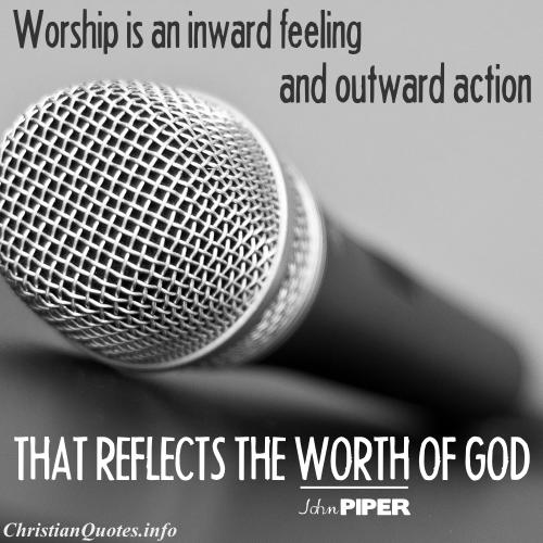 Worship Quotes Inspiration John Piper Quote  Worship  Christianquotes