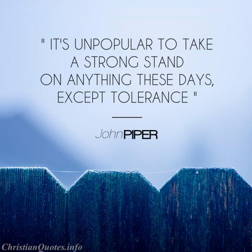 John Piper Quotes Awesome John Piper Quote Tolerance ChristianQuotes