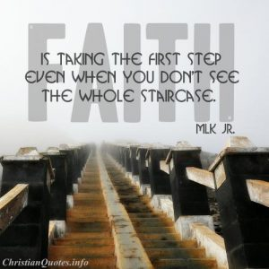Martin Luther King Jr. Quote - Faith - A stairway leading to fog