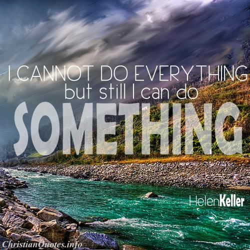 Helen keller quote i can do something christianquotesfo helen keller quote i can do something altavistaventures Images