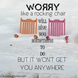 """Vance Havner Quote - """"Worry, like a rocking chair, will give you something to do, but it won't get you anywhere."""""""