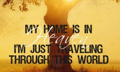 "Billy Graham Quote - ""My home is in Heaven. I'm just traveling through this world."""