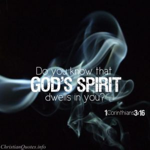 "1 Corinthians 3:16 Verse - ""Don't you know that you yourselves are God's temple and that God's Spirit dwells in your midst"""