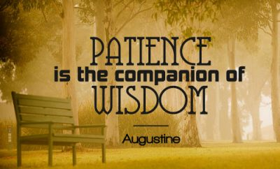"Augustine Quote - ""Patience is the companion of wisdom."""