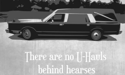 "John Piper Quote - ""There are no U-Hauls behind hearses."""