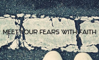 """Max Lucado Quote - """"Meet your fears with faith."""""""