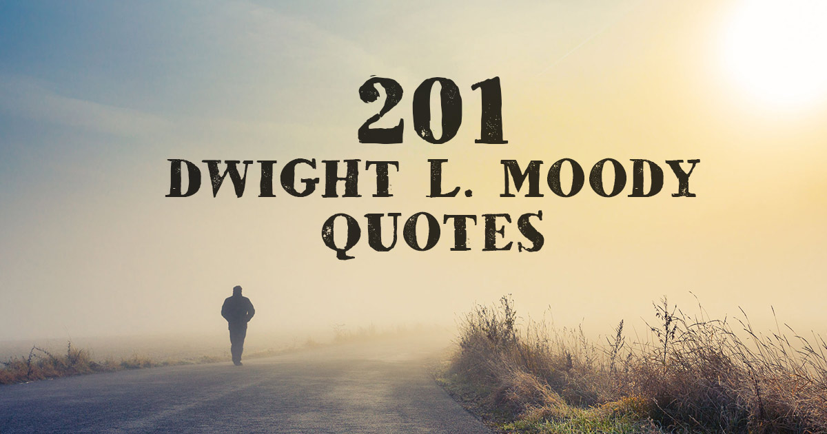 201 Dwight L Moody Quotes Christianquotes Info