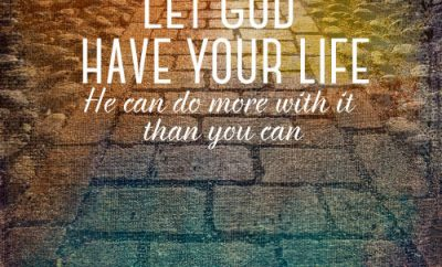 "Dwight L. Moody Quote - ""Let God have your life; He can do more with it than you can."""