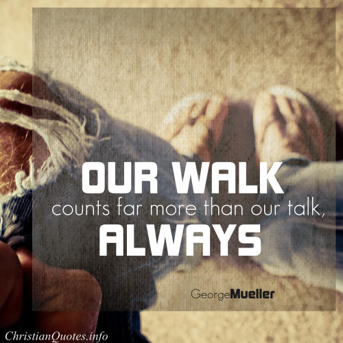 George Mueller Quote Walk The Walk Christianquotesinfo