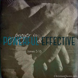 "James 5:16 Bible Verse - ""Prayer is Powerful and Effective"""