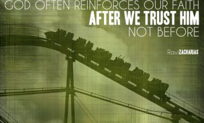 "Ravi Zacharias Quote - ""God often reinforces our faith after we trust him, not before."""