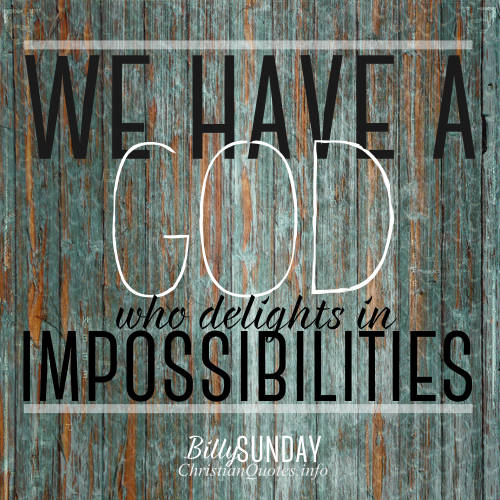 God Delights In Impossibilities