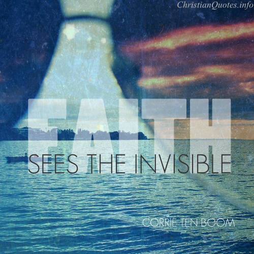 corrie ten boom quote faith sees the invisible