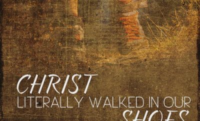 "Tim Keller Quote - ""Christ Literally walked in our shoes"""