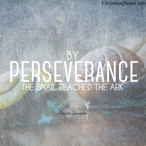 Perseverance Quotes: Charles Spurgeon Quote - Perseverance