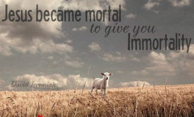 "David Jeremiah Quote - ""Jesus became mortal to give you immortality"""