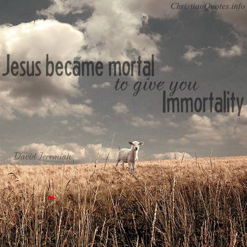 David Jeremiah Quote Immortality Christianquotes Info