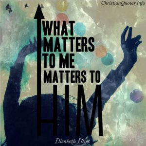 "Elisabeth Elliot Quote - ""Elisabeth Elliot Quote - What Matters to God"""